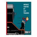 Livre Moulinsart - Hergé, Tintin & les trains